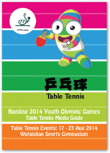 Nanjing 2014 Youth Olympic Games Table Tennis Media Guide